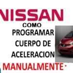 Programación de Cuerpo de Aceleración Electrónico Nissan.